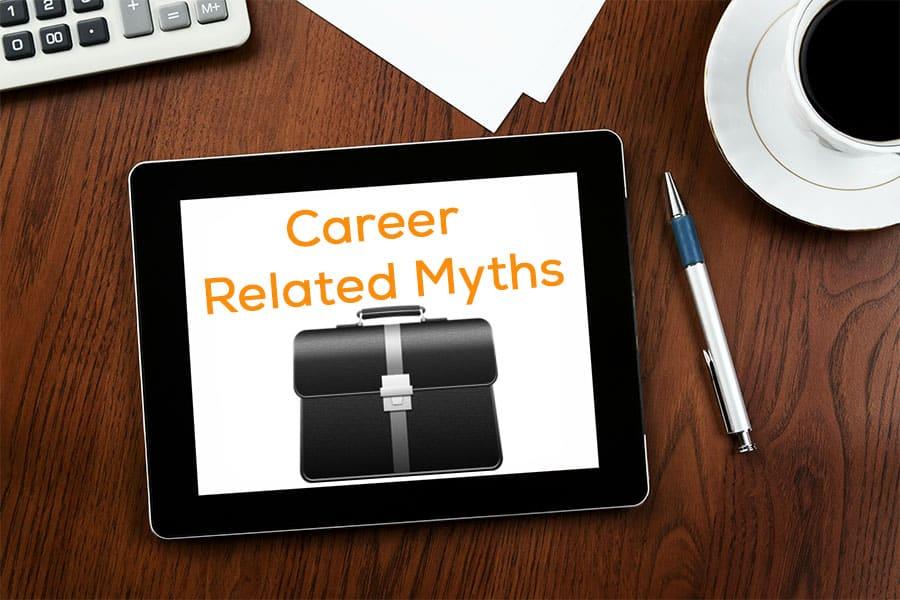 Job AND Career Related Myths
