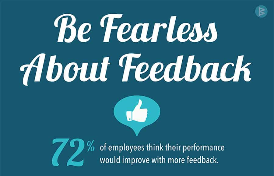 Be fearless about feedback