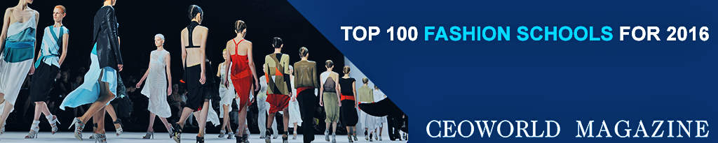 CEOWORLD Magazine Top 100 Fashion Schools 2016