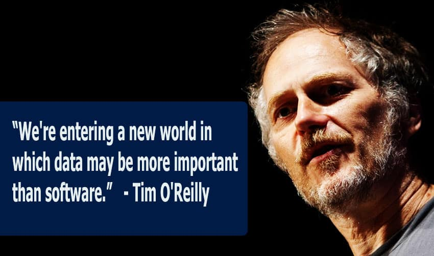 We're entering a new world in which data may be more important than software. - Tim O'Reilly