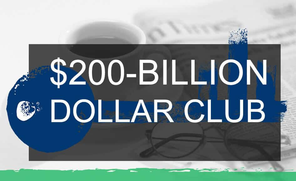 The $200 Billion Dollar Club
