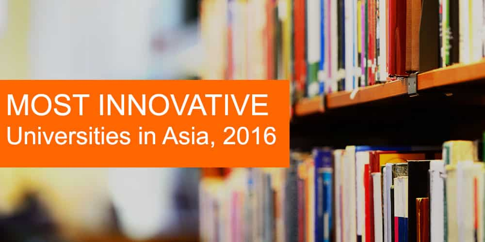Most innovative universities in Asia for 2016
