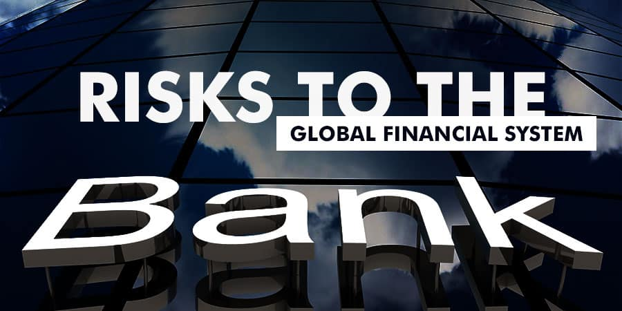 Risks to the global financial system
