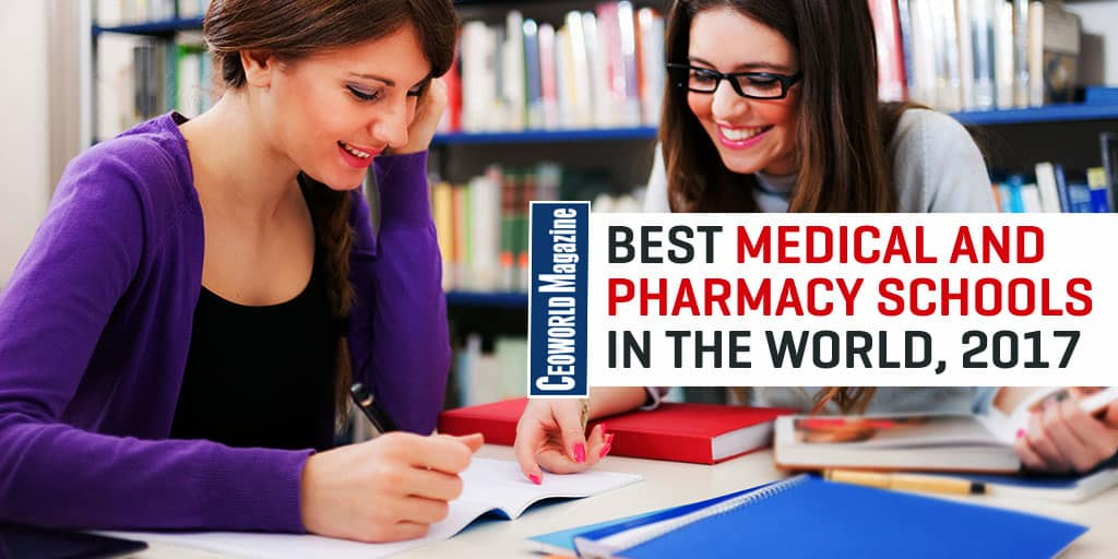 Best Medical And Pharmacy Schools In The World, 2017