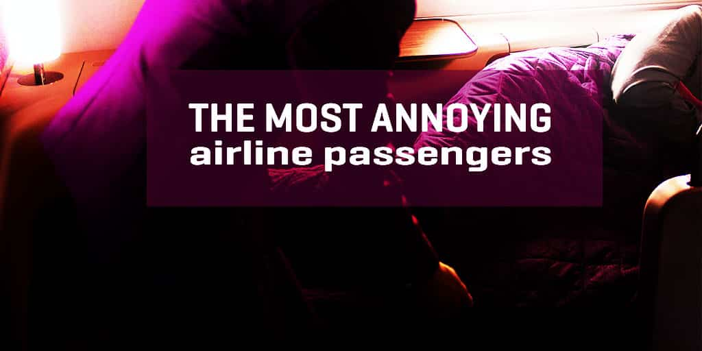 The most annoying airline passengers