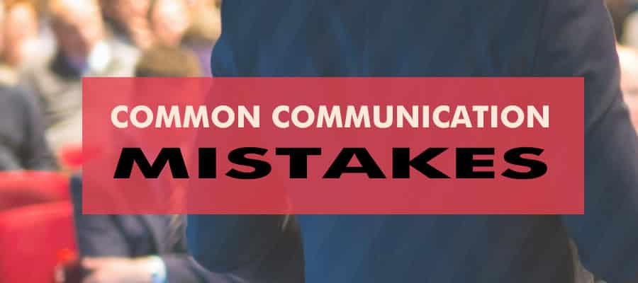 common communication mistakes